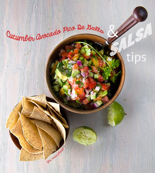 Cucumber-avocado-Pico-de-Gallo-and-Salsa-tips-Yes,-more-please!